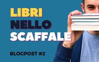 Blogpost #2 Nello Scaffale